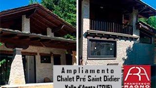 FRA RAGNO ARCHITECTS 2016 - AMPLIAMENTO CHALET PRE SAINT DIDIER - VALLE D'AOSTA