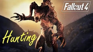 Fallout 4: Deathclaw Hunting