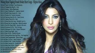 Filipino Music - OPM Nonstop Tagalog Female Broken Heart Songs