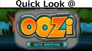 Quick Look @ Oozi Earth Adventure