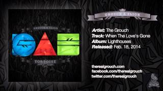 The Grouch - When The Love