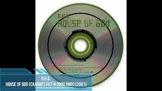 D.H.S. – House of God (Cajuan's Filt-R 3000 RMX) [2001]