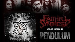 FAITHFUL SYNTHESIS - Pendulum - FULL ALBUM [HQ] (2014)