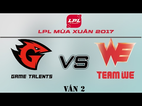 [16.02.2017] WE vs GT [LPL Xuân 2017][Ván 2]