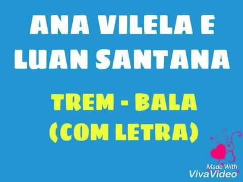 Ana Vilela and Luan Santana - Trem-Bala (with lyrics)