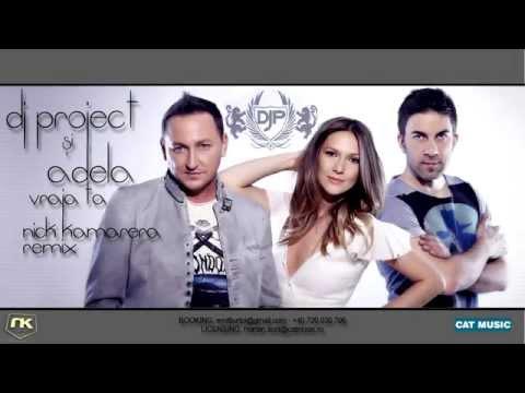 Dj Project Feat. Adela - Vraja Ta (Nick Kamarera Remix)