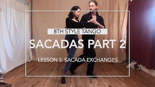 Sacadas Part 2 Lesson 5: Sacada Exchanges