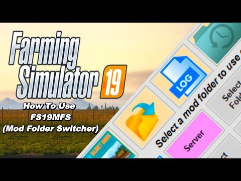 How To Use The FS19 MFS (Mod Folder Switcher)