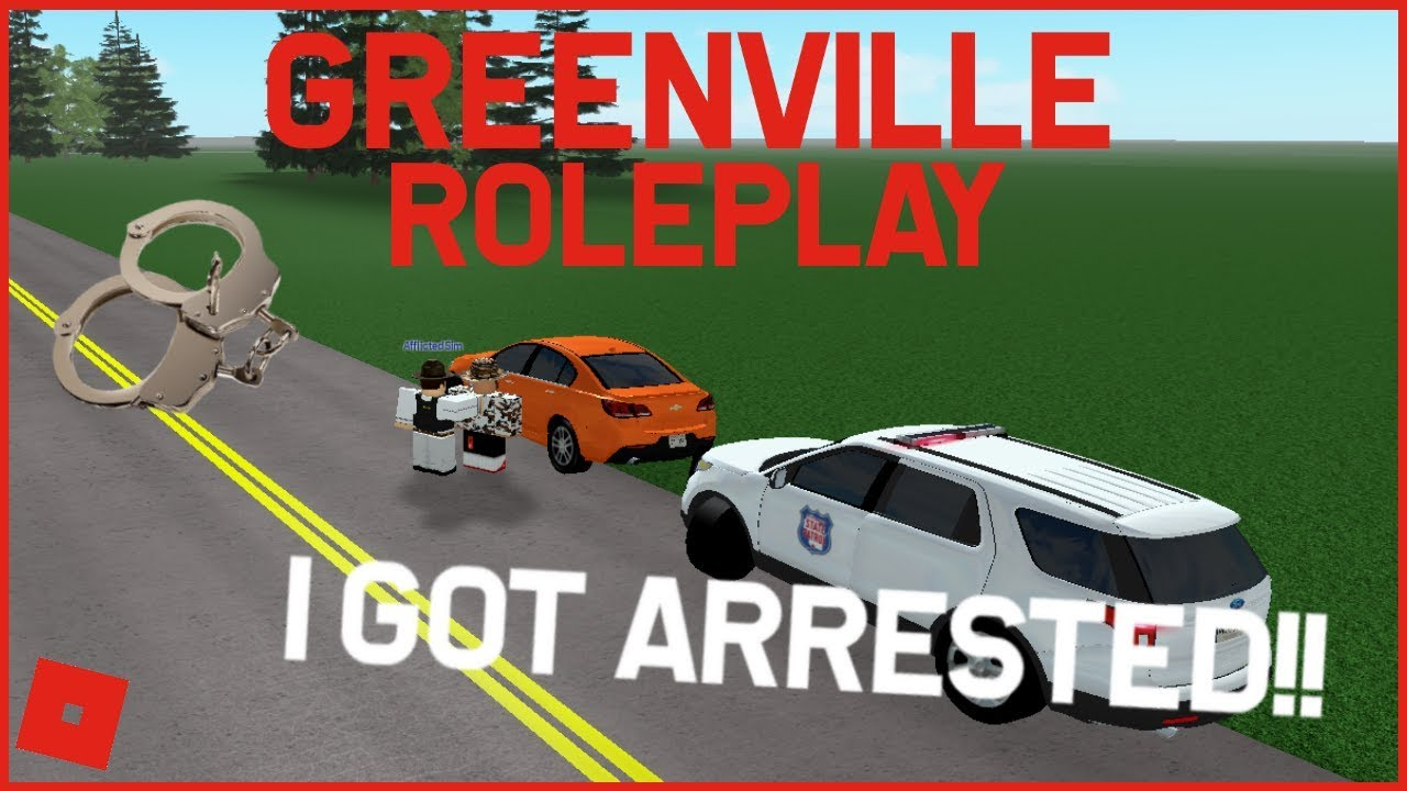 I GOT ARRESTED!!! || ROBLOX- Greenville Roleplay