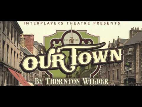 Our Town by: Thornton Wilder