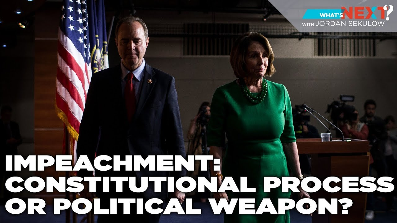 ACLJ Impeachment: Constitutional Process or Political Weapon? - What's Next? Ep. 19