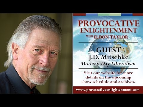 J.D. Mitschke - Modern Day Liberalism on Provocative Enlightenment