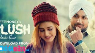 Deep Money: Blush Full Song | Mintu Sohi | Enzo | Latest Punjabi Songs 2017 | RSY Entertainment