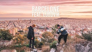 BARCELONE FEAT. LUDOVIK