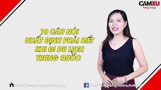10 câu nhất định phải biết khi đi du lịch Trung Quốc [10 phút học Tiếng Trung giao tiếp mỗi ngày]