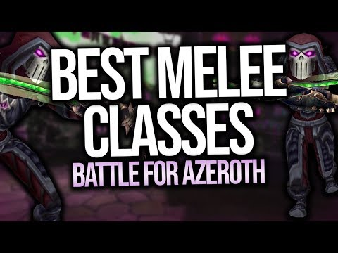 BFA   BEST Melee Classes In PvP - Battle For Azeroth