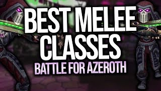 BFA | BEST Melee Classes in PvP - Battle for Azeroth