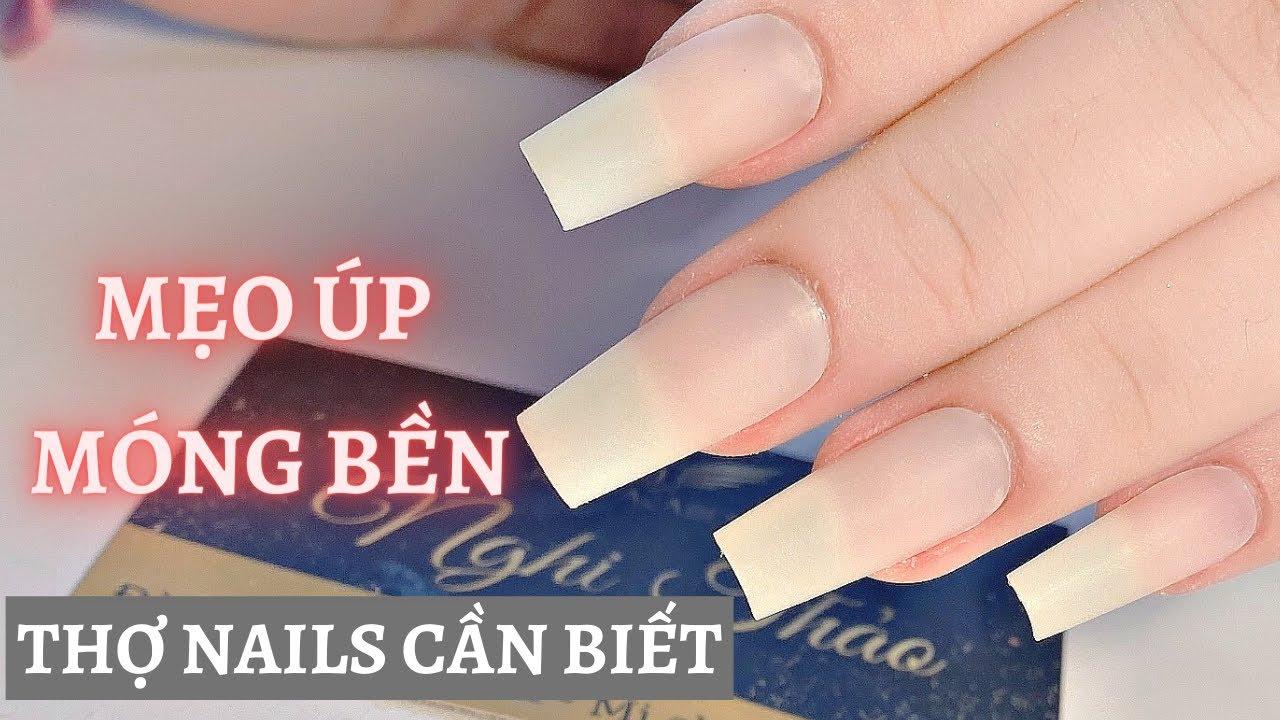 Mẹo úp móng bền thợ nails cần biết - Hướng dẫn úp móng bền