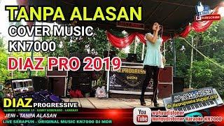 Download Mp3 Diaz 2019 Tanpa Alasan Jeni Diaz Progressive Cover Dangdut Kn7000