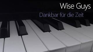 Wise Guys: Dankbar für die Zeit | Piano Cover