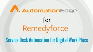 AutomationEdge - Service Desk Automation for Remedyforce
