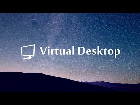 Virtual Desktop | Rift, Oculus Go + Gear VR