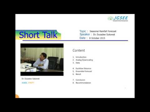 "A short talk on ""Seasonal Rainfall Forecast"" by Dr.Dusadee Sukawat"