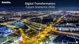 Digital Transformation: Future Scenarios 2030 | Deloitte