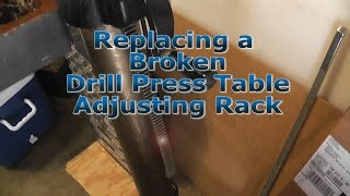 Drill Press Table Adjusting Rack Replacement