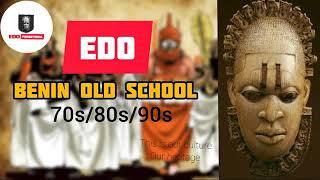 EDO BENIN 70S/80S/90S OLD SCHOOL MIX.DOBRAYE OSAYOMORE AKABA MAN OKE OSULA