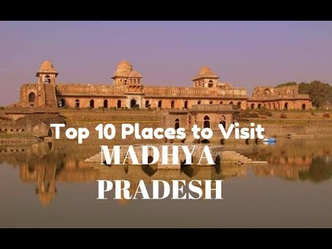 Top 10 Places To Visit In Madhya Pradesh