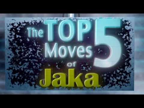 Top 5 Moves of Jaka
