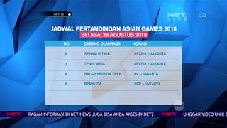 Download Video Jadwal Pertandingan Asian Games 2018 Pada 28 Agustus 2018 - NET 10 MP3 3GP MP4