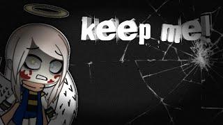 Keep me. Meme (disbelief inky) gachalife (kinda blood warning??)