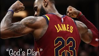 LeBron James Mix- God's Plan
