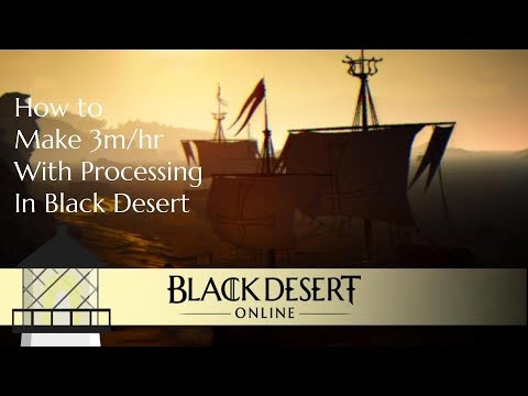 The Complete Guide to Processing in Black Desert (2018 edition)