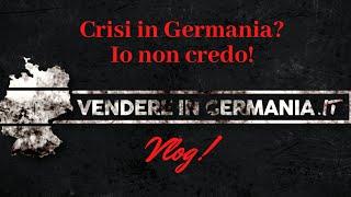Seconda puntata vlog. Crisi in Germania? Io non credo!