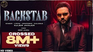 BACKSTAB (Full Video) Kulbir Jhinjer | Deep Jandu | Latest Punjabi Songs 2020