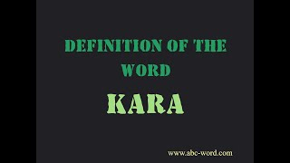 "Definition of the word ""Kara"""