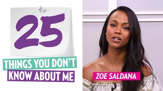 Zoe Saldana 25 Things You Don't Know About Me