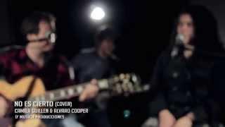 No es Cierto (Noel Schajris & Danna Paola) - Cover by Alvaro Cooper Feat Camila Guillen