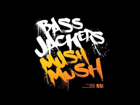 Bassjackers  Mush, Mush Promo Edit