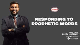 Responding To Prophetic Words By Pastor Aaron Balachander