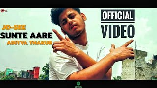 SUNTE AARE :- JO-SEE   ADITYA THAKUR   OFFICIAL MUSIC VIDEO   Aadi Music   Aditya thakur songs