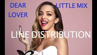 Little Mix- Dear Lover (NEW SONG) [Line Distribution]
