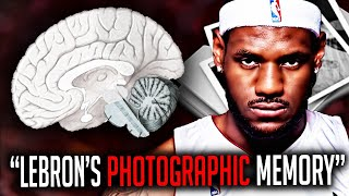 7 UNBELIEVABLE  Stories That Prove LeBron James HAS A PHOTOGRAPHIC MEMORY!