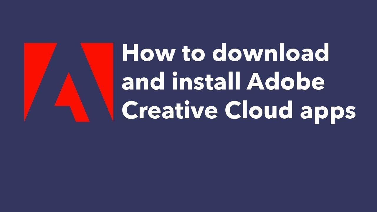 Learn How To Download And Install Your Creative Cloud Apps