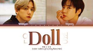 Download BAEKHYUN & DOYOUNG 'Doll' Lyrics ( 백현 & 도영 인형 가사) (Color Coded Lyrics)