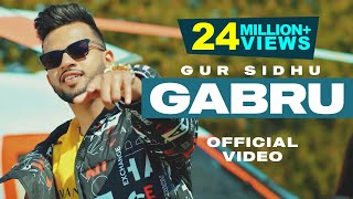 Gur Sidhu | Gabru | Official Video | Latest Punjabi Songs 2021