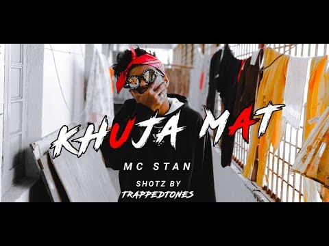 MC ST∆N - KHUJA MAT  | OFFICIAL MUSIC VIDEO | 2K19